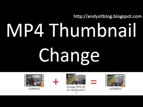 Change Thumbnails Of Mp4 Files - Tutorial
