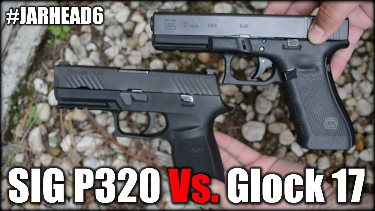 Sig P320 Vs Glock 17 Which One Is Best Youtube