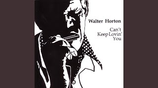 Provided to YouTube by The Orchard Enterprises Tin Pan Alley · Walter Horton Can't Keep Lovin' You ℗ 1984 BLIND PIG RECORDS Released on: 1984-11-10 ...