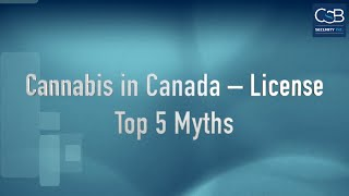 Cannabis in Canada – License – Top 5 Myths