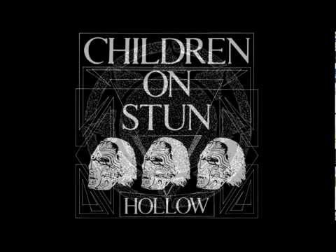 CHILDREN ON STUN - Hollow mp3
