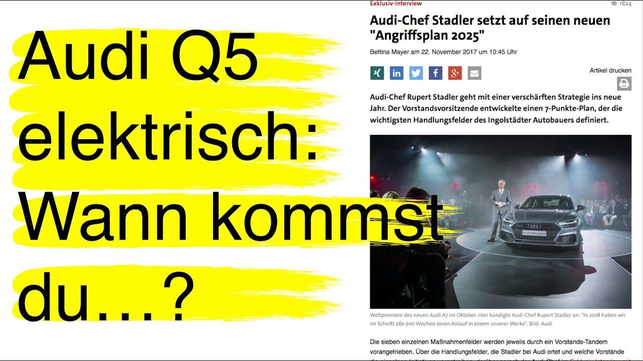 5 Wann kommt der Audi Q5 elektrisch? - YouTube Wann Kommt Der Neue Q on