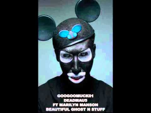 Googoomuck01- Deadmau5 ft Marilyn Manson -beautiful ghosts n stuff