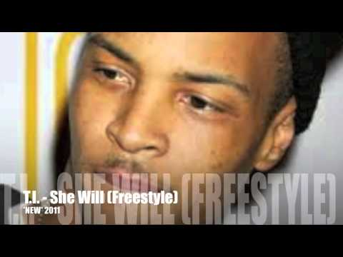 T I - She Will (Freestyle)