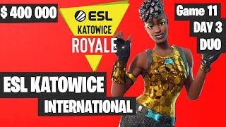 Fortnite ESL Katowice INTERNATIONAL Tournament DUO Game 11 Highlights DAY 3 Fortnite Tournament 2019