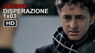 Johnny - 1x03 - Disperazione [HD]