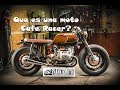 Que es una Cafe Racer?
