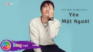 yeu mot nguoi - chi dan ft bao kun audio