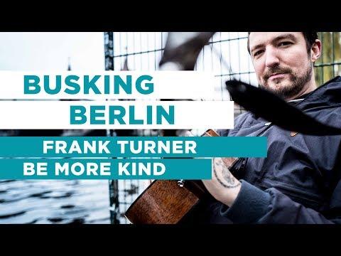 Frank Turner - Be More Kind | BUSKING BERLIN #1 | OFFSHORE Live Session