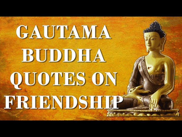 Amazing Buddha Quotes On Friendship Buddha Quotes Gautam Buddha Quotes Buddha Buddhism Youtube