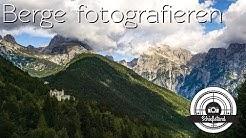 📷 Berge fotografieren - Praxistipps Fotografie