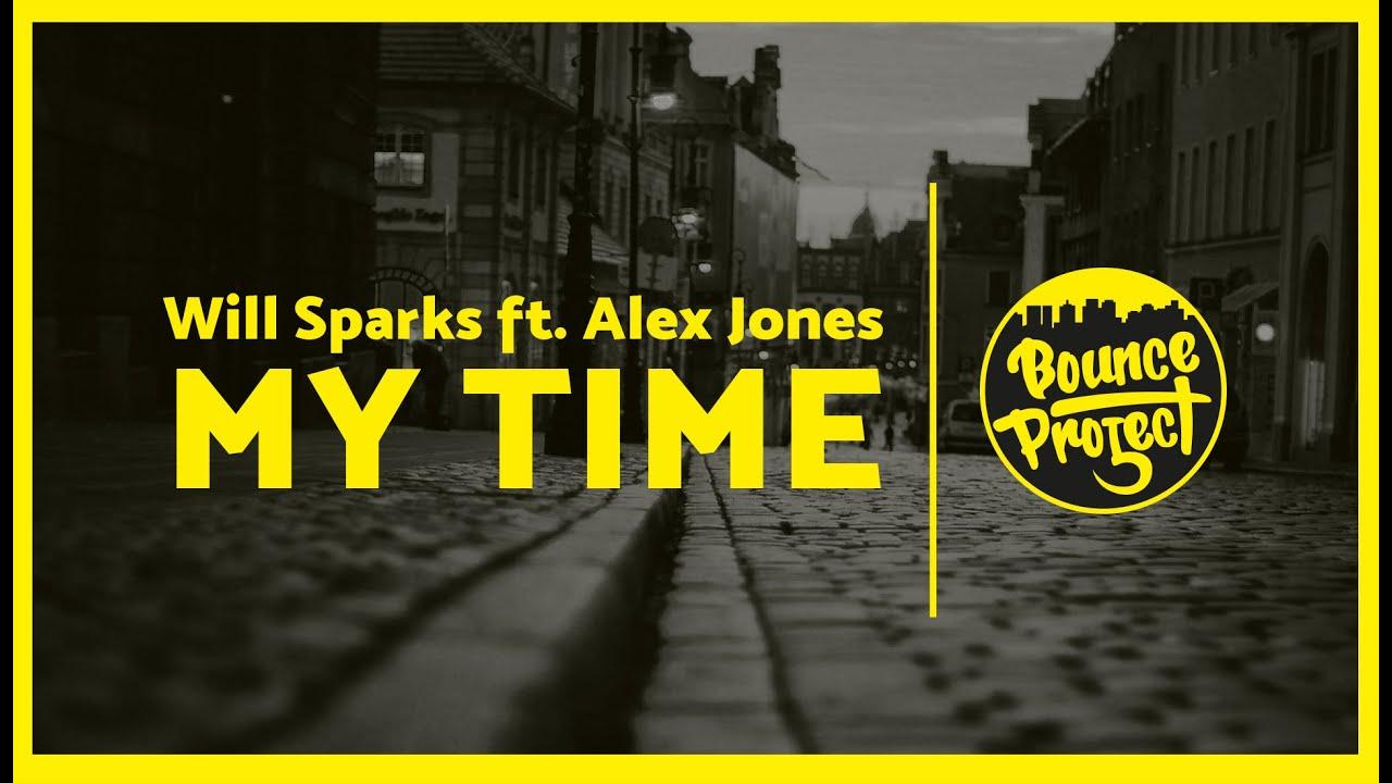 Download Will Sparks ft. Alex Jones - My Time (Original Mix)
