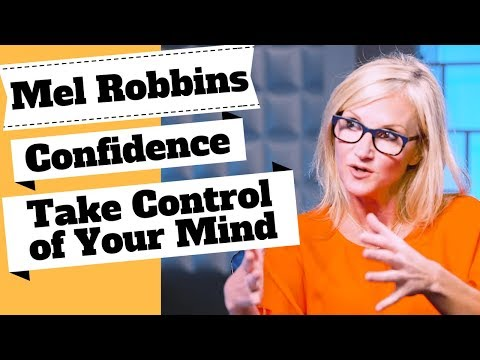 Mel Robbins The Skill of Confidence & How to Take Control of Your Mind!