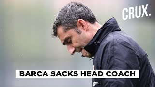 Barcelona sack ernesto valverde in the middle of season