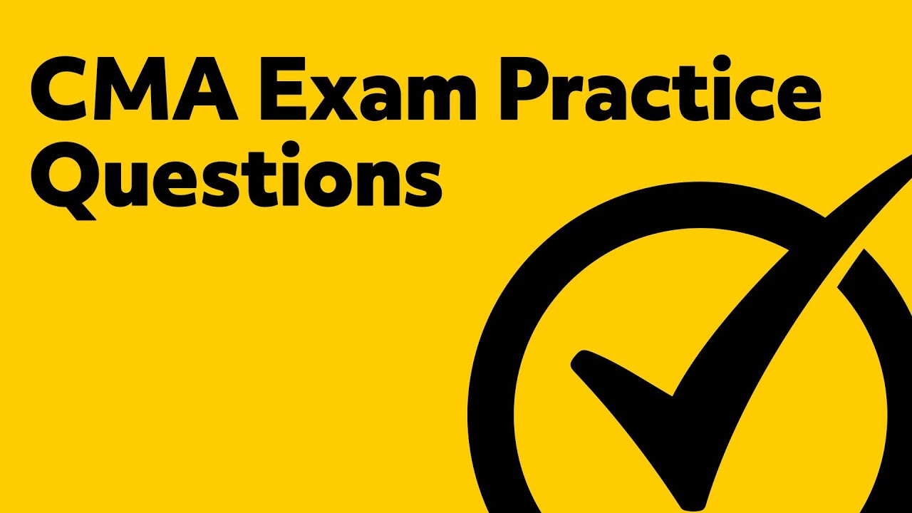 Cma Exam Part 1 Practice Questions Youtube