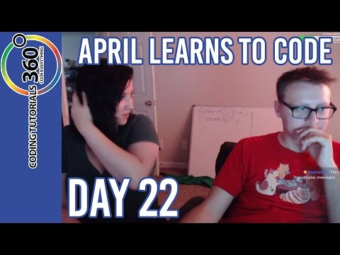 Day 22 |  April Learns to Code | 100 Day Coding Challenge