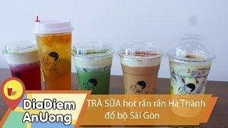 Siêu phẩm TRÀ SỮA hot rần rần Hà Thành đổ bộ Sài Gòn | Địa điểm ăn uống