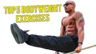 Top 5 BEST Bodyweight Exercises EVER! Ft. Austin Dunham
