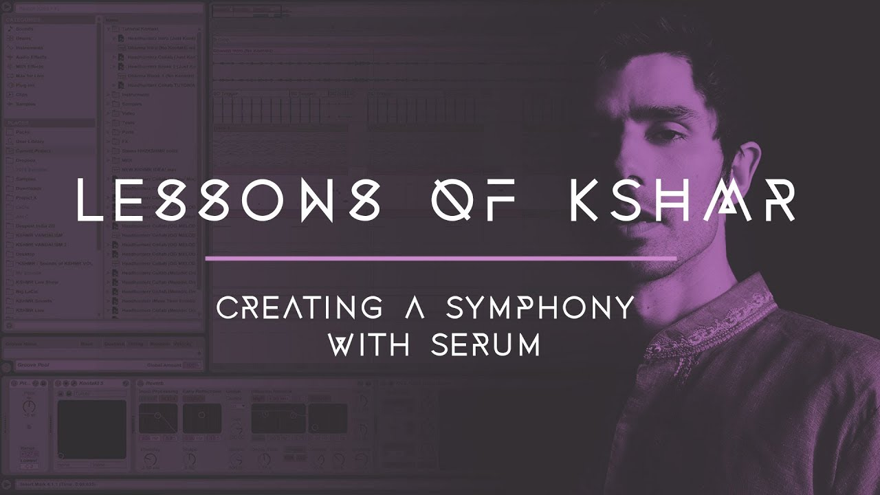 Lessons of KSHMR: Creating a Symphony with Serum