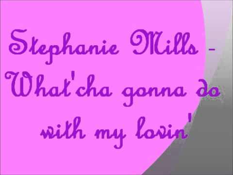 Stephanie Mills - What'cha Gonna Do With My Lovin'