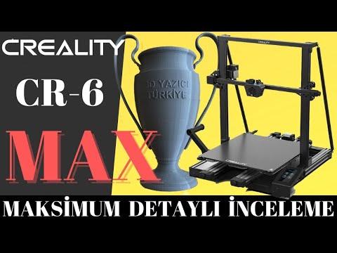Creality CR 6 MAX Detaylı İnceleme