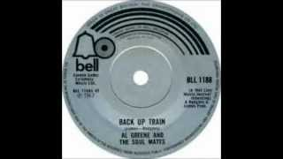 Al Greene & The Soul Mates - Back Up Train