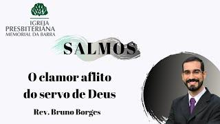 O clamor aflito do servo de Deus - Salmo 88 I Rev. Bruno Borges