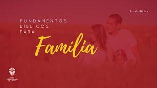 Estudo Bíblico: Papel do Marido I Fundamentos Bíblicos para a Família