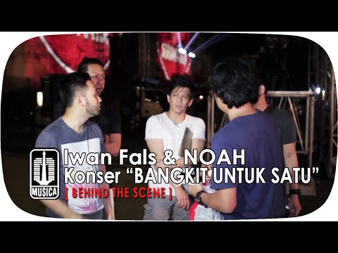 """iwan-fals-&-noah---konser-""""bangkit-untuk-satu""""-(behind-the-scene)"""