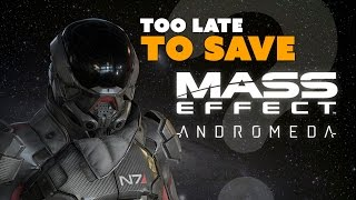 Mass Effect: Andromeda TOO LATE to be Saved? - The Know Game News
