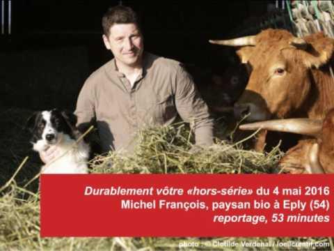 2016.05.04 - Durablement vôtre hors série - Michel François, paysan bio à Eply