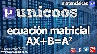 Ecuacion matricial 02 BACHILLERATO selectividad