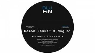 Ramon Zenker & Moguai - Back (Pierce RMX)