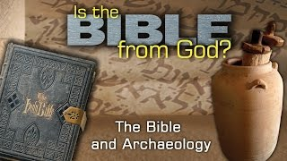 3. The Bible and Archeology | Is the Bible from God?