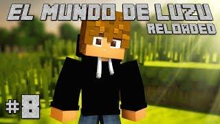 HOY RESURGIMOS DE LAS CENIZAS! El Mundo de Luzu Reloaded E8
