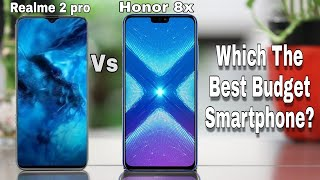 Realme 2 pro vs Honor 8x Which one you should buy in 2018? Full Comparison??