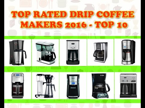 TOP RATED DRIP COFFEE MAKERS 2017 - TOP 10 BEST DRIP COFFE MAKERS 2017