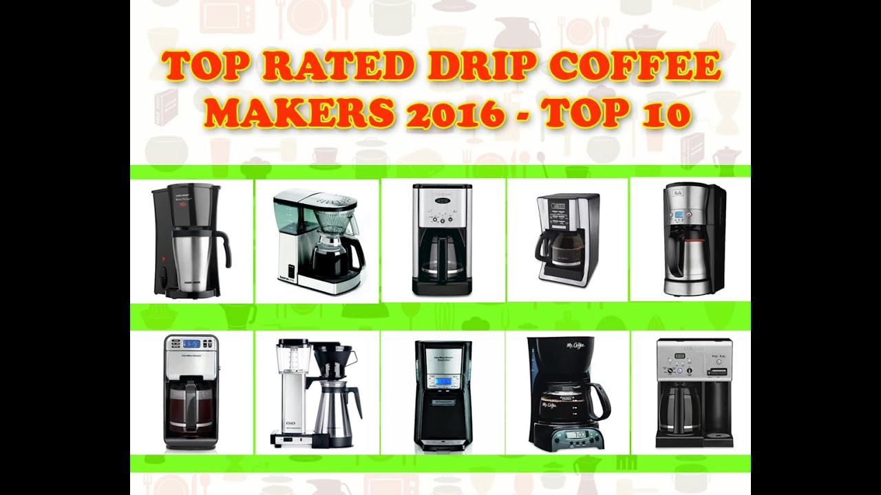 Top Rated Drip Coffee Makers 2017 Top 10 Best Drip Coffe