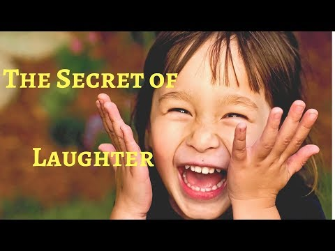 The Secret of Laughter - Song of Happiness -  Happy Song
