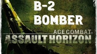 Ace Combat Assault Horizon PC: B-2 Bomber (11th mission)