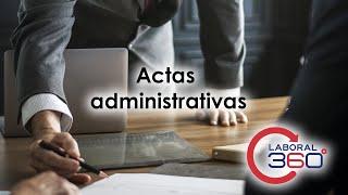 Actas Administrativas | Laboral 360