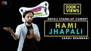 Hami Jhapali | Nepali Stand-up Comedy | Saroj Bhandari | Nep-Gasm Comedy