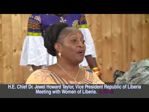 VICE PRESIDENT JEWEL HOWARD -TAYLOR  MEET WITH WOMEN OF LIBERIA JAN.31, 2018