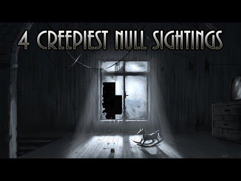 4 SCARIEST Null Sightings