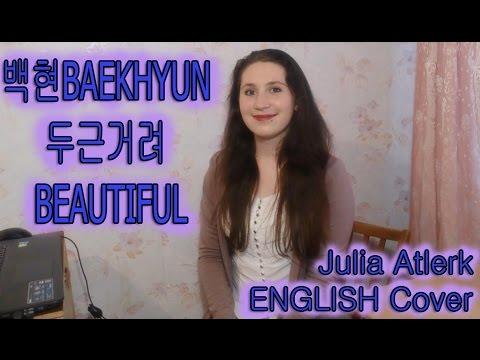 BAEKHYUN 백현  - Beautiful   Julia Atlerk ENGLISH Cover