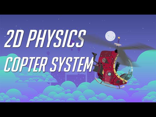 2D Physics Based Helicopter Controlling System -  Unity Easy Tutorial