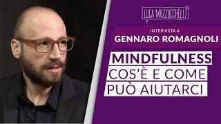 Mindfulness - Intervista a Gennaro Romagnoli