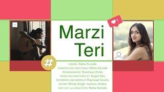 Marzi Teri || Original Song || Neha Karode