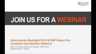 vectorworks spotlight 2014 and esp vision pro complete visualization webinar