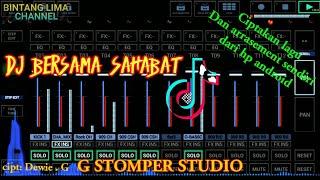 DJ BERSAMA SAHABAT(Cipt: Dewie.G) Arr: BINTANG LIMA CHANNEL ||G-STOMPER STUDIO|| di Hp android
